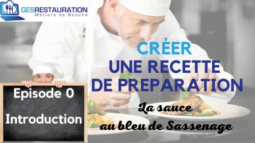 Créer une préparation - La sauce au bleu de Sassenage - Episode 0 /11 - VIDEO