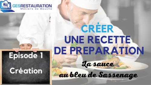 Créer une préparation - La sauce au bleu de Sassenage - Episode 1 /11 - VIDEO