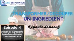 Transformer/ Découper un ingrédient - L'épaule de b½uf - Episode 4/5 - VIDEO