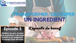 Transformer/ Découper un ingrédient - L'épaule de boeuf - Episode 3/5 - VIDEO
