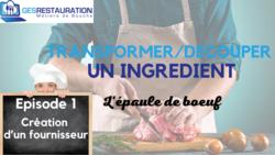 Transformer/ Découper un ingrédient - L'épaule de boeuf - Episode 1/5 - VIDEO