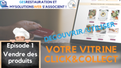 MysolutionsWEB - Découvrir, Utiliser votre vitrine Click and Collect - Episode 1/8 - VIDEO