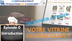 MysolutionsWEB - Découvrir, Utiliser votre vitrine Click and Collect - Episode 0/8 - VIDEO
